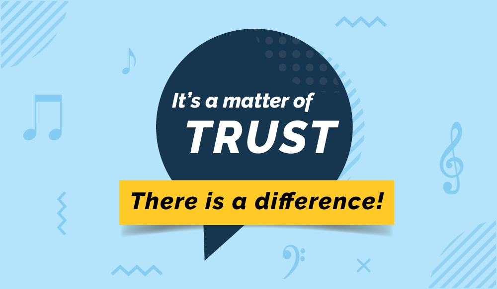 It's a Matter of Trust…There is a Difference